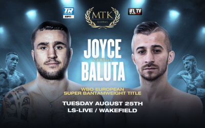 Two WBO European champions collide as David Oliver Joyce takes on Ionut Baluta next august 25 mtk global