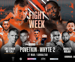 Dillian Whyte vs Alexander Povetkin 2 fight week schedule arrivals weigh-ins press conference presser quotes what time start matchroom youtube chris lloyd darren barker eddie hearn